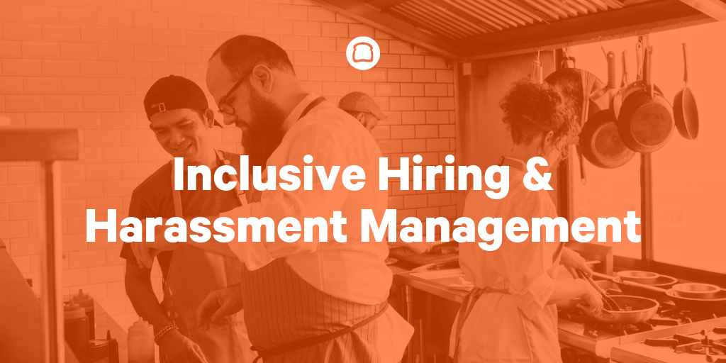 restaurant staff management models - inclusive hiring and harassment management