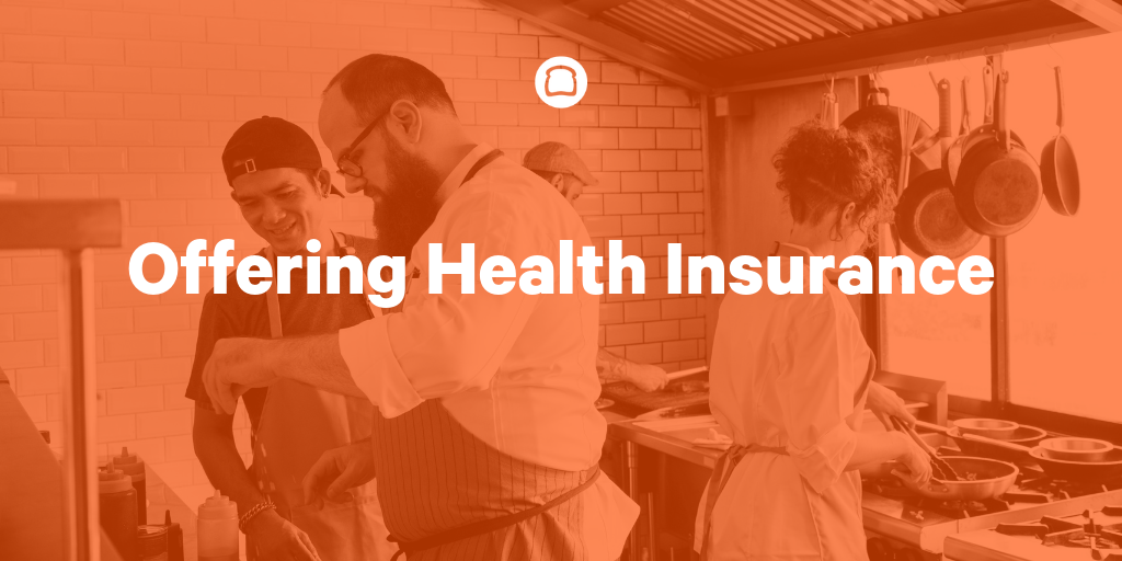 restaurant staff management models - offering health insurance