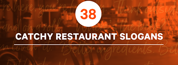 38 Catchy Restaurant Slogans (+3 Tips on How to Write a Slogan