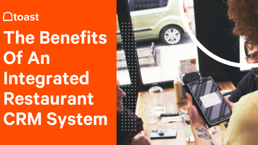 Why Your Restaurant Needs An Integrated Guest Crm System