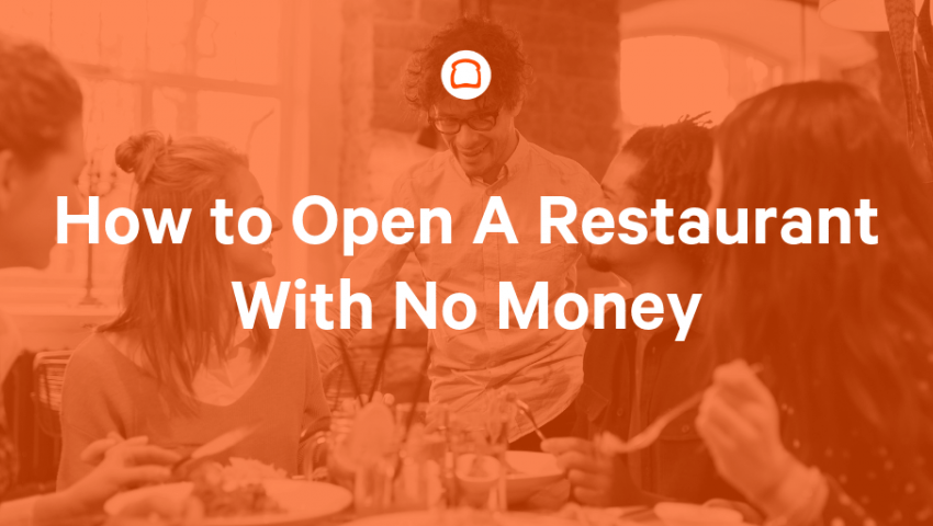 How to Open a Restaurant With No Money | Toast POS