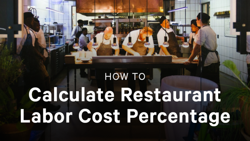 How to Calculate Restaurant Labor Cost Percentage [Free Calculator