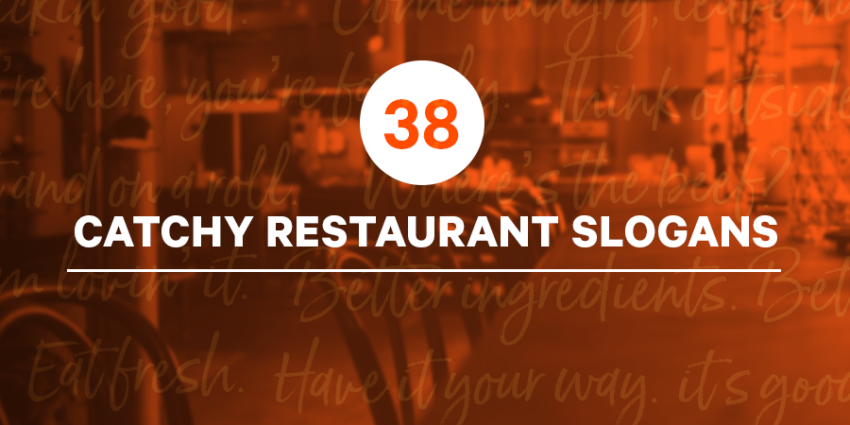 38 Catchy Restaurant Slogans (+3 Tips on How to Write a